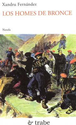 Los homes de bronce, una novela con carlistes