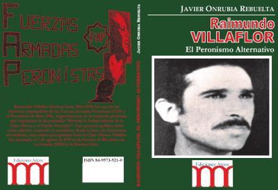 Nuevo libro sobre la figura de Raimundo Villaflor y la izquierda peronista argentina